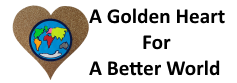 A Golden Heart For A Better World